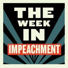 The Week In Impeachment 2 235X235