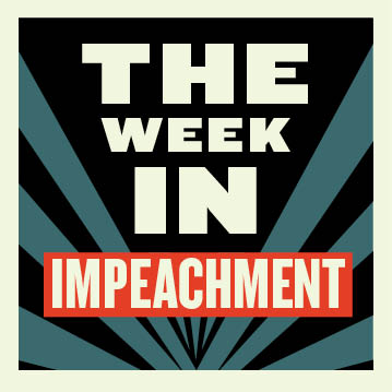 The Week In Impeachment 2